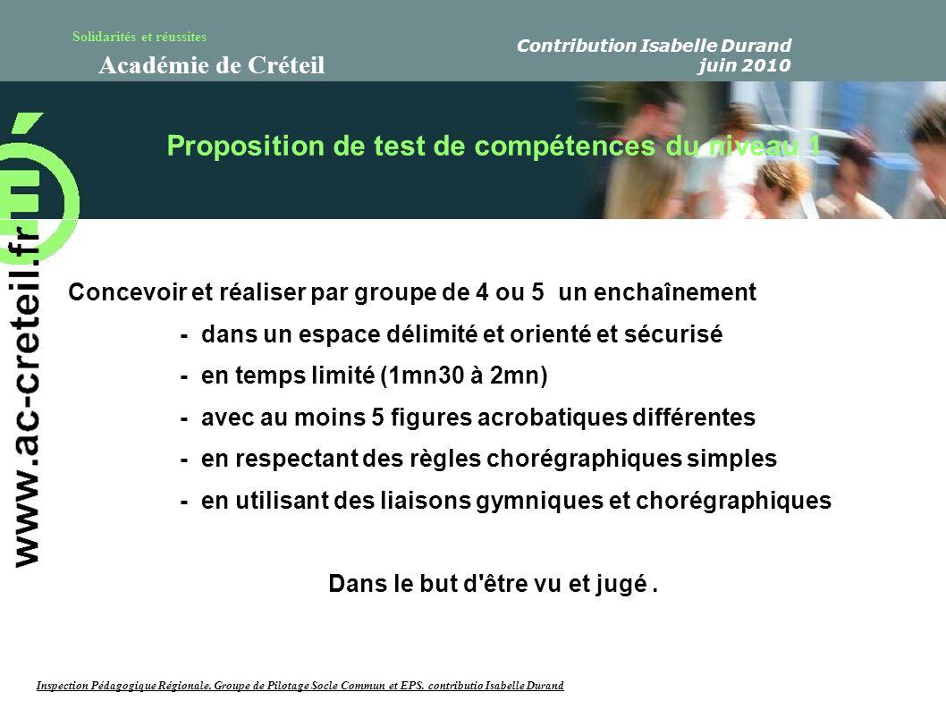 Solidarités et réussites Académie de Créteil Concevoir et réaliser par groupe de 4 ou 5 un enchaînement - dans un espace délimité et orienté et sécuri