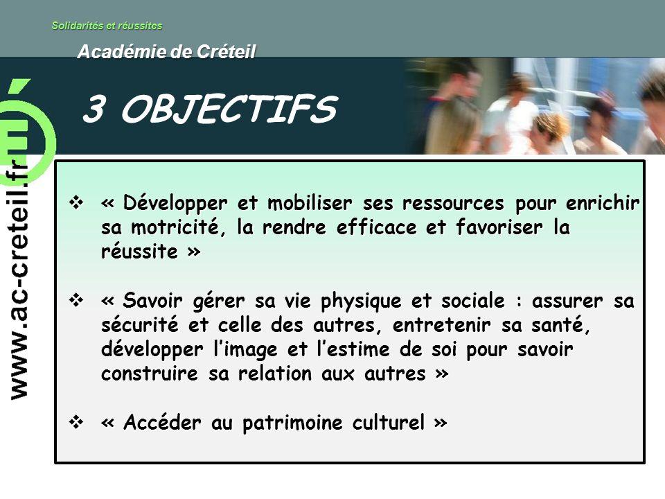 Solidarités et réussites Académie de Créteil Académie de Créteil « Développer et mobiliser ses ressources pour enrichir sa motricité, la rendre effica