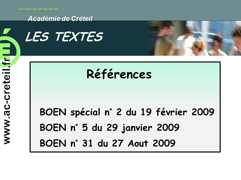 Solidarités et réussites Académie de Créteil Académie de Créteil Références BOEN spécial n° 2 du 19 février 2009 BOEN n° 5 du 29 janvier 2009 BOEN n°