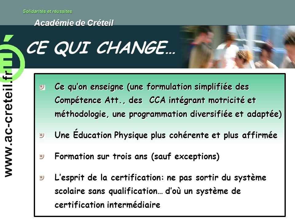 Solidarités et réussites Académie de Créteil Académie de Créteil Ce quon enseigne (une formulation simplifiée des Compétence Att., des CCA intégrant m