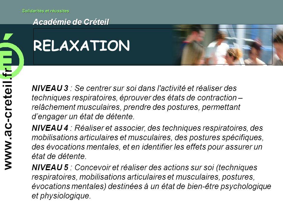 Solidarités et réussites Académie de Créteil Académie de Créteil NIVEAU 3 : Se centrer sur soi dans l'activité et réaliser des techniques respiratoire