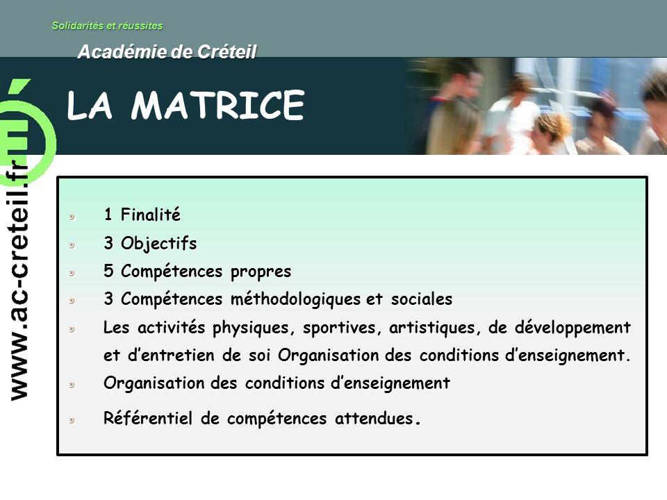 Solidarités et réussites Académie de Créteil Académie de Créteil 1 Finalité 3 Objectifs 5 Compétences propres 3 Compétences méthodologiques et sociale