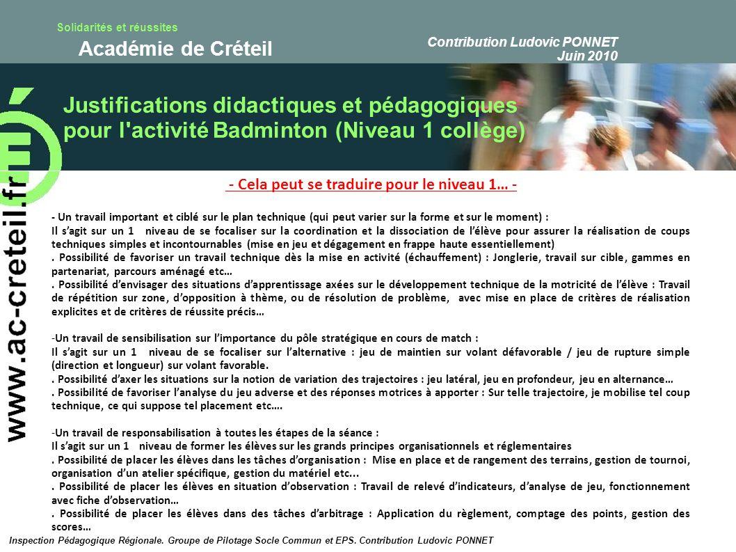 Solidarités et réussites Académie de Créteil Validation du socle commun à travers la compétence attendue de niveau 1 en Badminton.