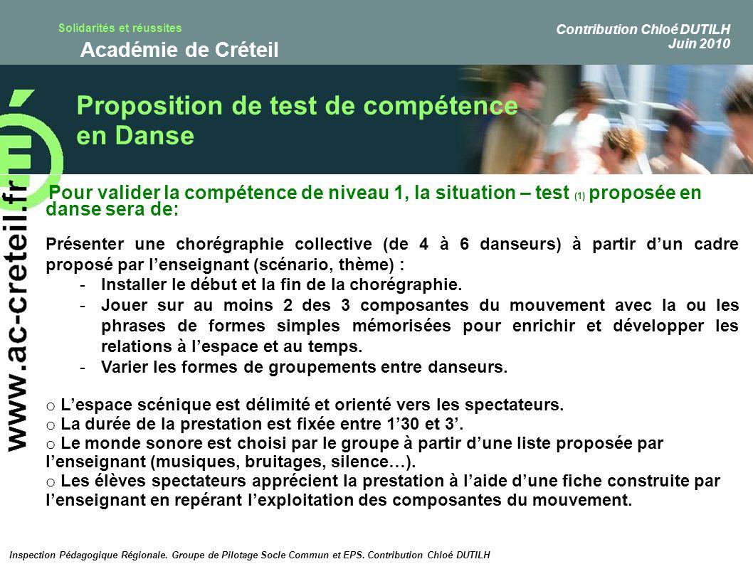 Solidarités et réussites Académie de Créteil Proposition de test de compétence en Danse Pour valider la compétence de niveau 1, la situation – test (1