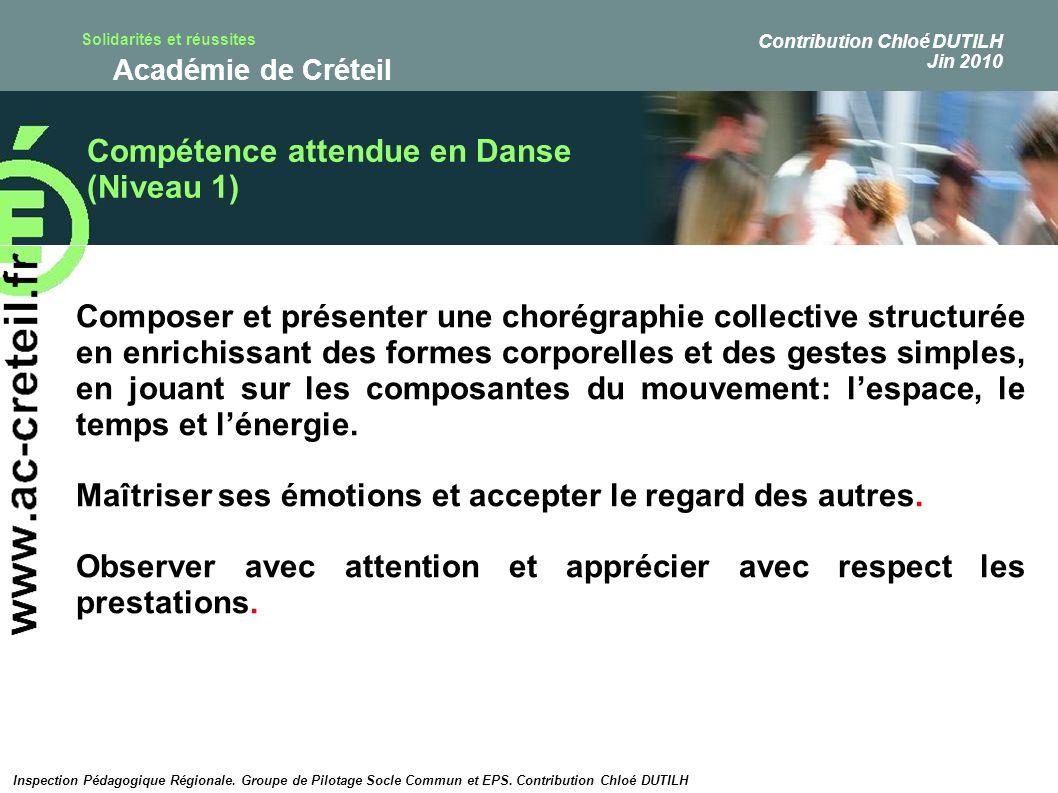 Solidarités et réussites Académie de Créteil Compétence attendue en Danse (Niveau 1) Composer et présenter une chorégraphie collective structurée en e