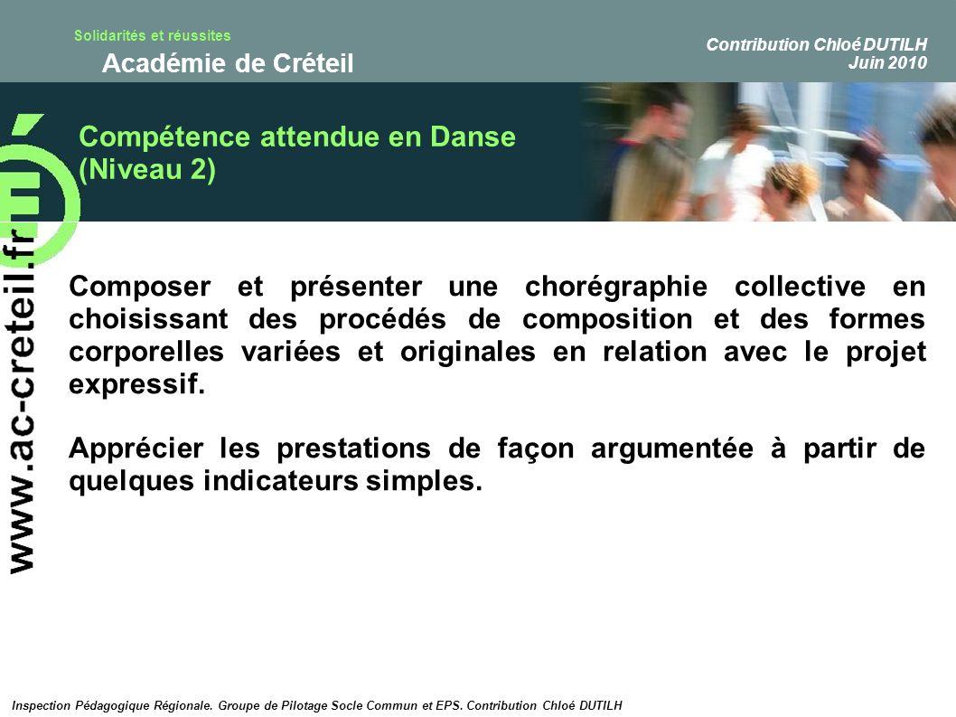 Solidarités et réussites Académie de Créteil Compétence attendue en Danse (Niveau 2) Composer et présenter une chorégraphie collective en choisissant