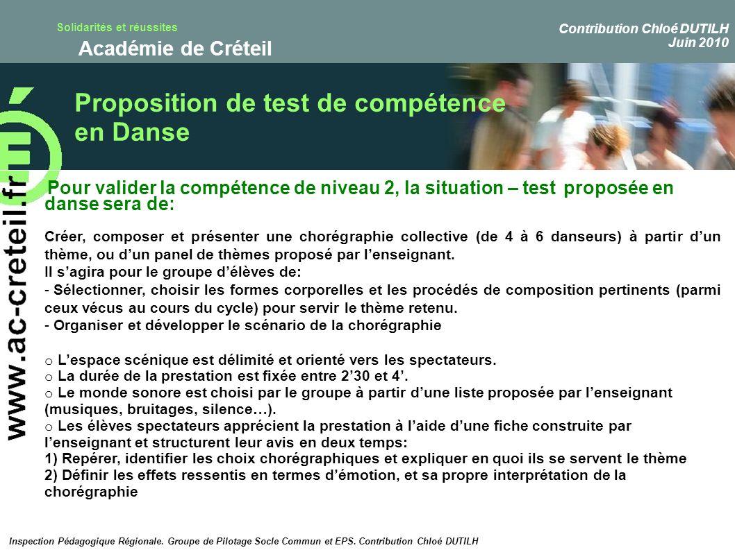 Solidarités et réussites Académie de Créteil Proposition de test de compétence en Danse Pour valider la compétence de niveau 2, la situation – test pr