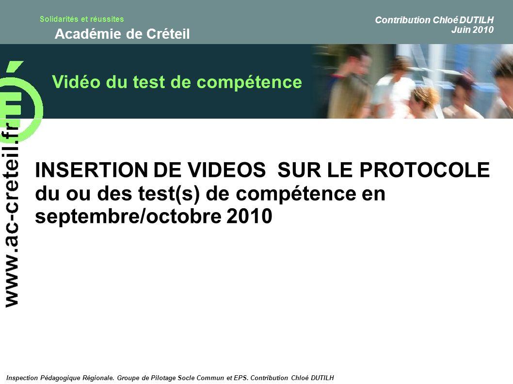 Solidarités et réussites Académie de Créteil Vidéo du test de compétence INSERTION DE VIDEOS SUR LE PROTOCOLE du ou des test(s) de compétence en septe