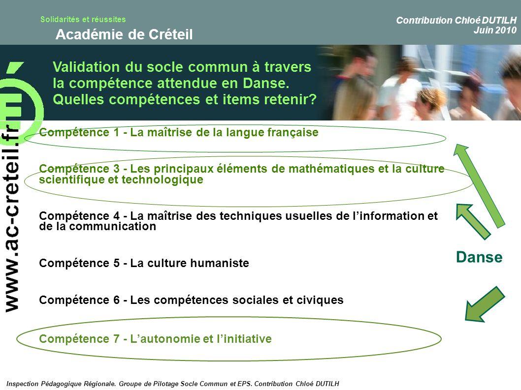 Solidarités et réussites Académie de Créteil Validation du socle commun à travers la compétence attendue en Danse. Quelles compétences et items reteni