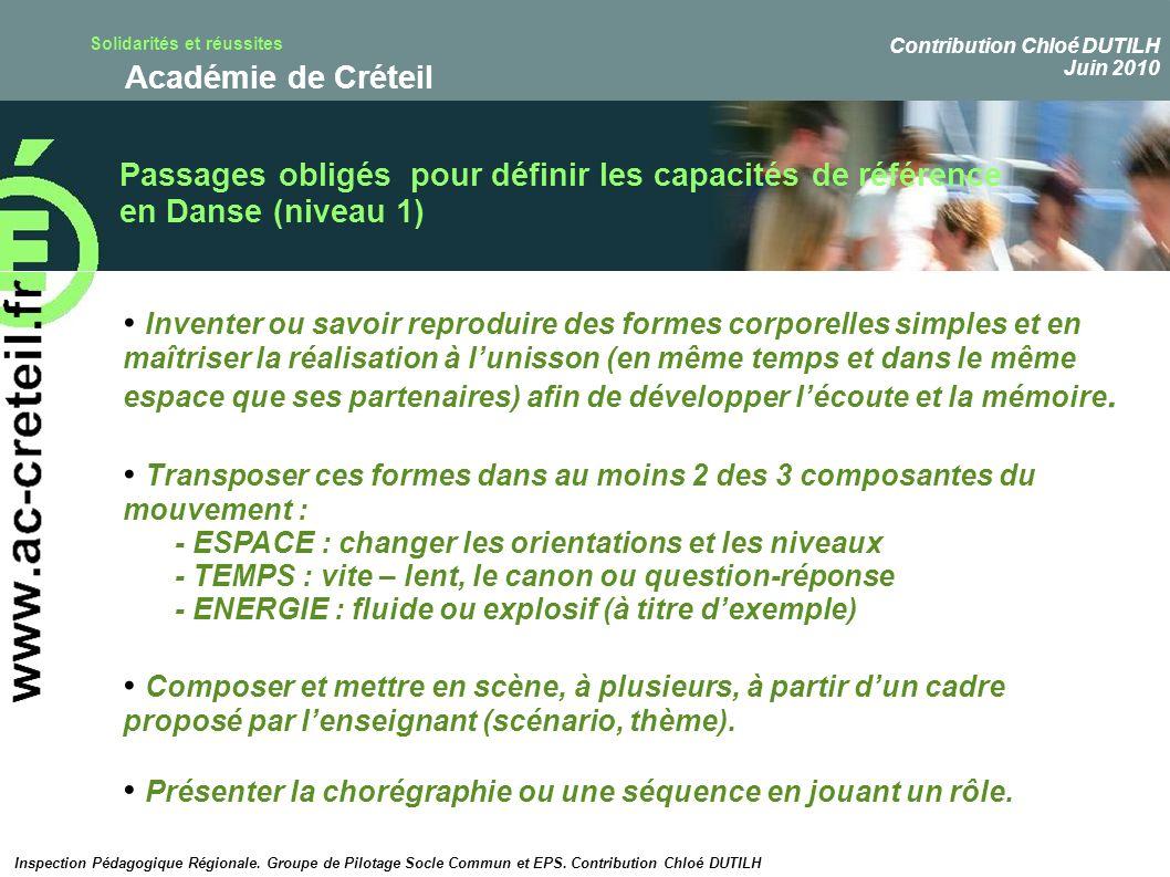 Solidarités et réussites Académie de Créteil Passages obligés pour définir les capacités de référence en Danse (niveau 1) Inventer ou savoir reproduir