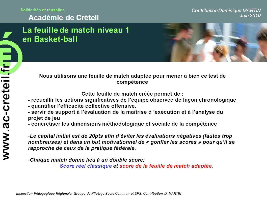Solidarités et réussites Académie de Créteil La feuille de match niveau 1 en Basket-ball Nous utilisons une feuille de match adaptée pour mener à bien