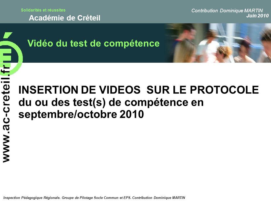 Solidarités et réussites Académie de Créteil Vidéo du test de compétence Inspection Pédagogique Régionale. Groupe de Pilotage Socle Commun et EPS. Con