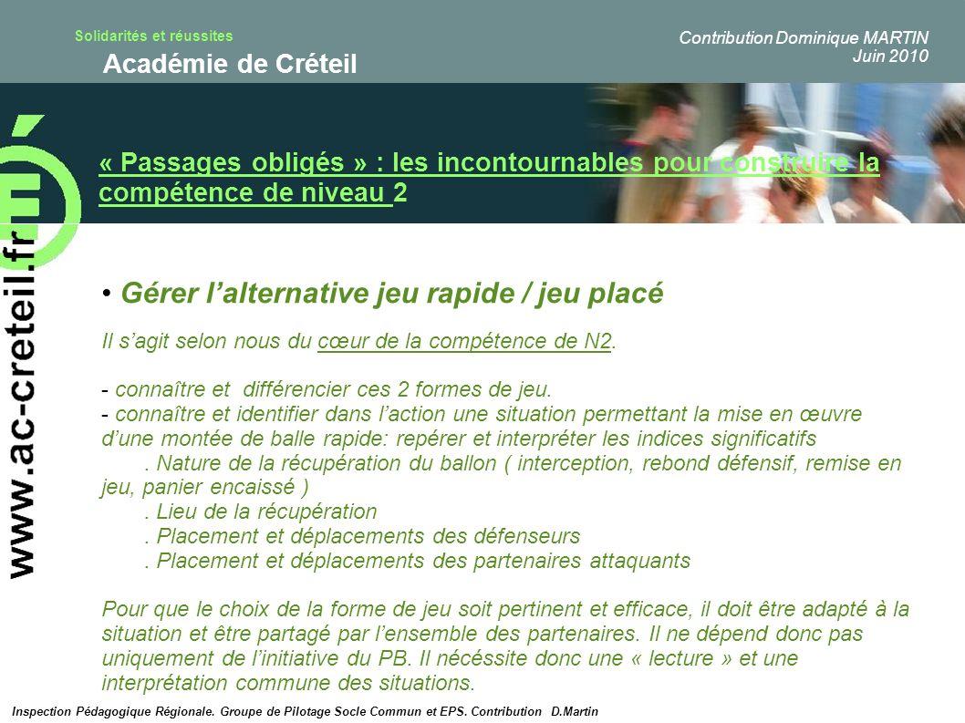 Solidarités et réussites Académie de Créteil « Passages obligés » : les incontournables pour construire la compétence de niveau 2 Gérer lalternative j