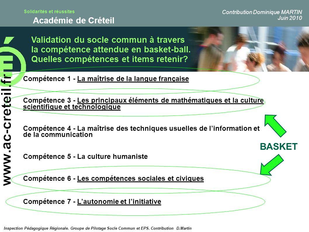 Solidarités et réussites Académie de Créteil Validation du socle commun à travers la compétence attendue en basket-ball. Quelles compétences et items