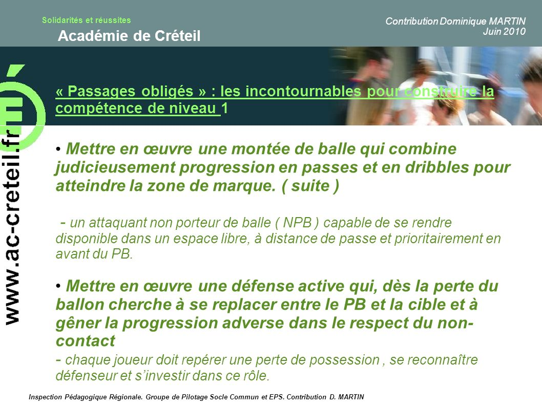 Solidarités et réussites Académie de Créteil Validation du socle commun à travers la compétence attendue en basket-ball.