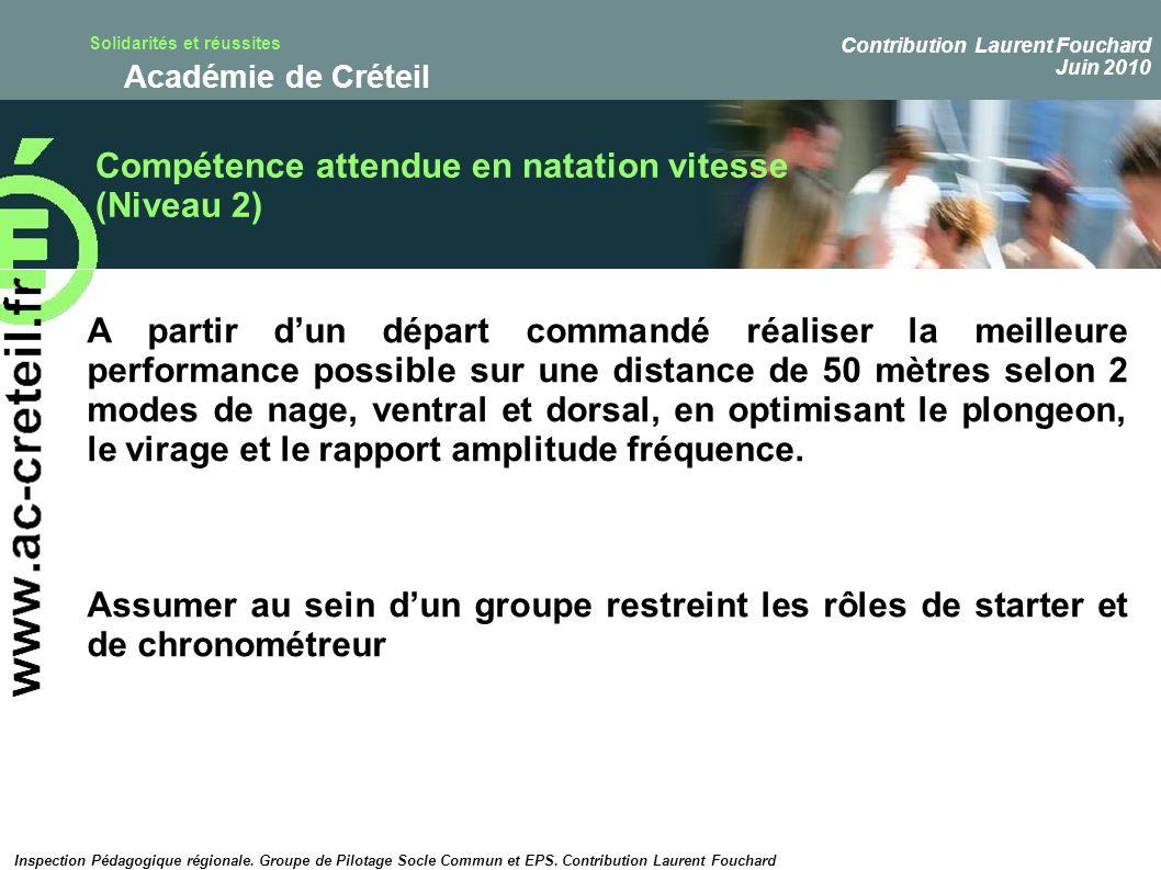Solidarités et réussites Académie de Créteil Compétence attendue en natation vitesse (Niveau 2) A partir dun départ commandé réaliser la meilleure per