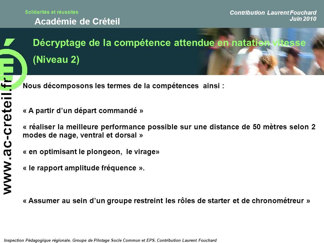 Solidarités et réussites Académie de Créteil Décryptage de la compétence attendue en natation vitesse (Niveau 2) Inspection Pédagogique régionale. Gro