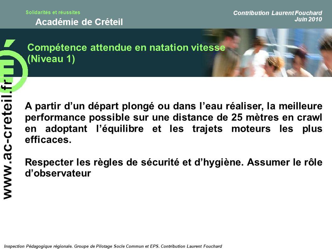 Solidarités et réussites Académie de Créteil Compétence attendue en natation vitesse (Niveau 1) A partir dun départ plongé ou dans leau réaliser, la m