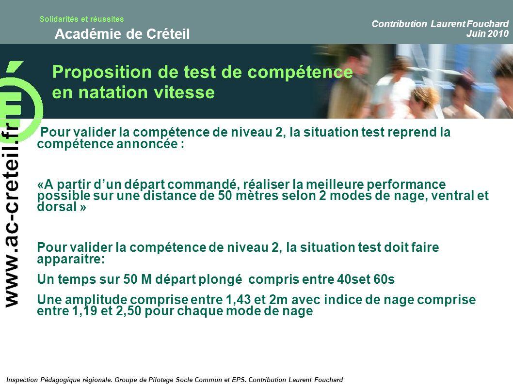 Solidarités et réussites Académie de Créteil Proposition de test de compétence en natation vitesse Pour valider la compétence de niveau 2, la situatio