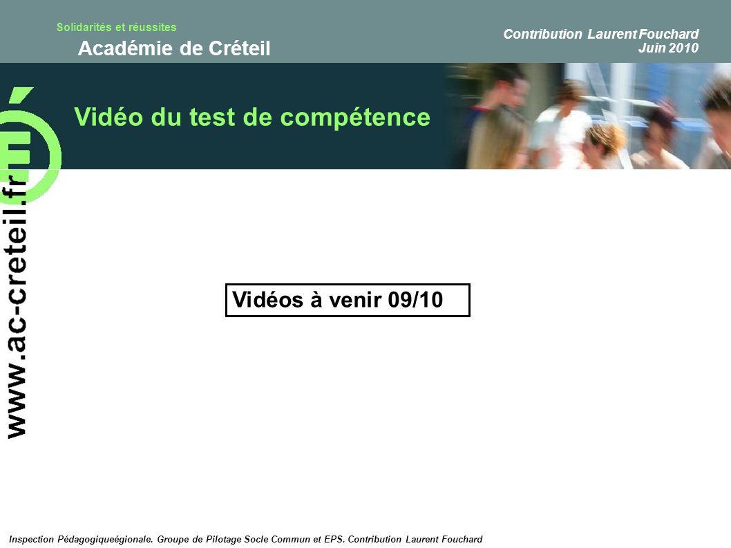 Solidarités et réussites Académie de Créteil Vidéo du test de compétence Inspection Pédagogiqueégionale. Groupe de Pilotage Socle Commun et EPS. Contr
