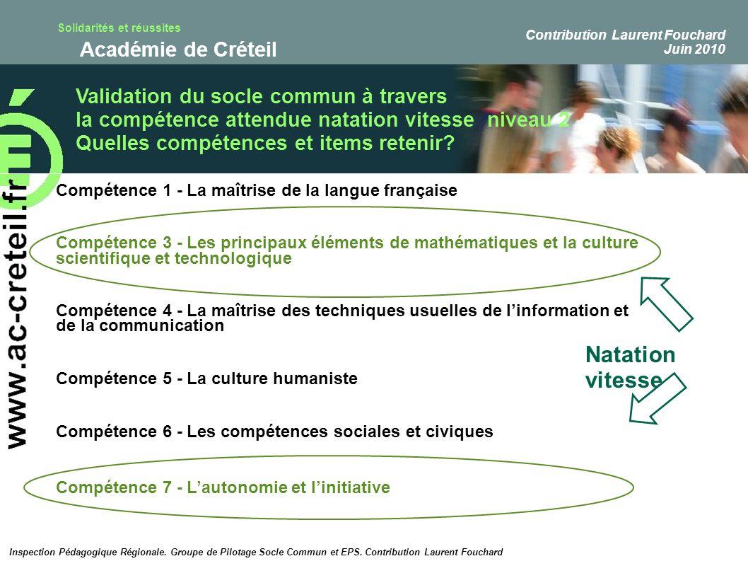 Solidarités et réussites Académie de Créteil Validation du socle commun à travers la compétence attendue natation vitesse niveau 2 Quelles compétences