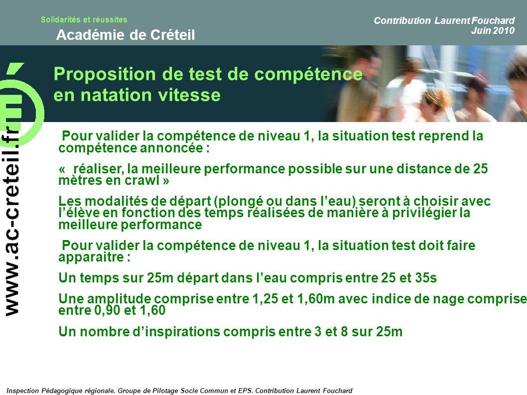 Solidarités et réussites Académie de Créteil Proposition de test de compétence en natation vitesse Pour valider la compétence de niveau 1, la situatio