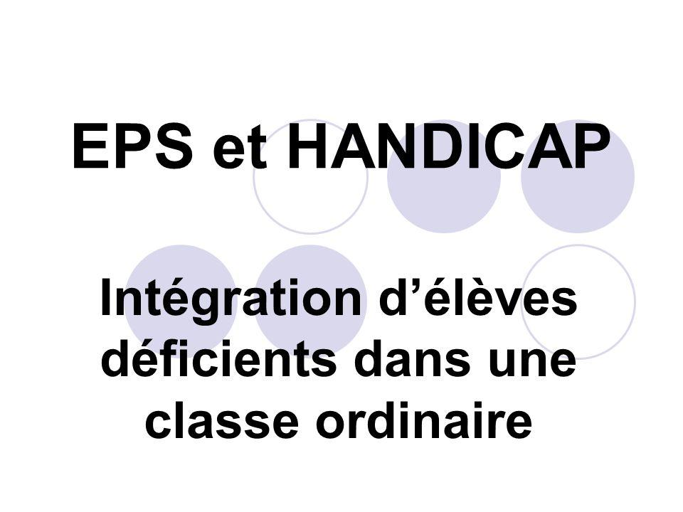 EPS et HANDICAP Intégration délèves déficients dans une classe ordinaire