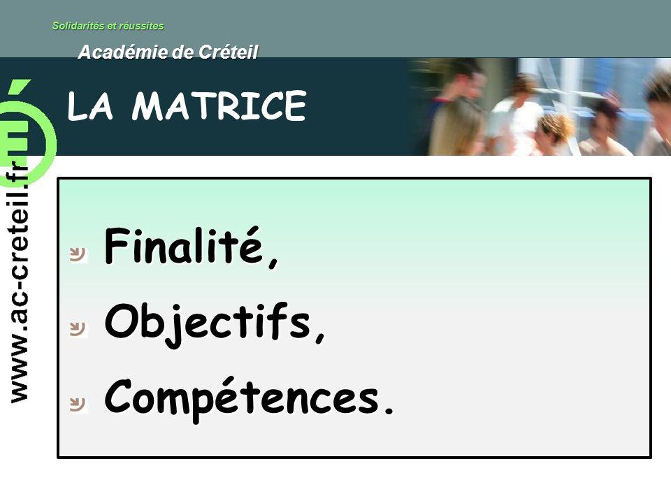Solidarités et réussites Académie de Créteil Académie de Créteil Finalité,Objectifs,Compétences.