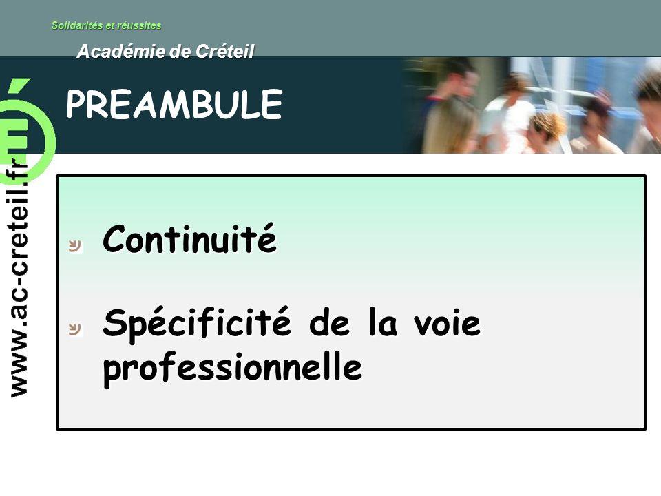 Solidarités et réussites Académie de Créteil Académie de Créteil Continuité Spécificité de la voie professionnelle PREAMBULE