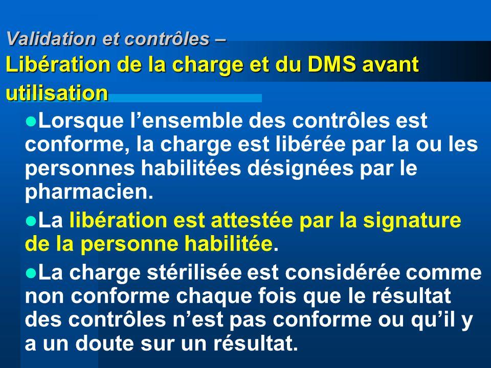 Validation et contrôles – Libération de la charge et du DMS avant utilisation Lorsque lensemble des contrôles est conforme, la charge est libérée par