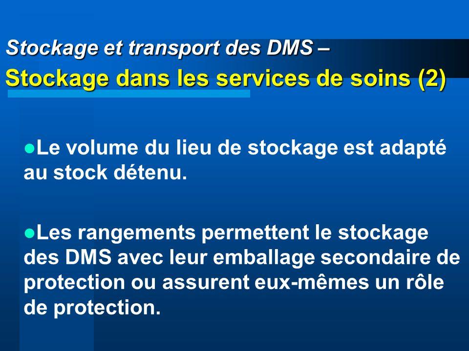 Stockage et transport des DMS – Stockage dans les services de soins (2) Le volume du lieu de stockage est adapté au stock détenu. Les rangements perme