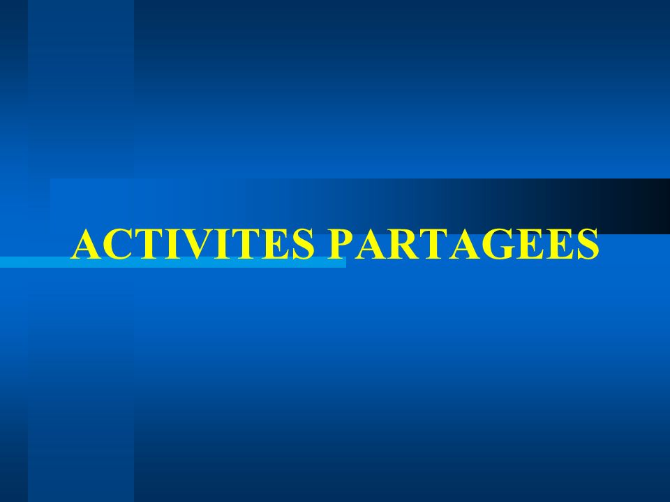 ACTIVITES PARTAGEES