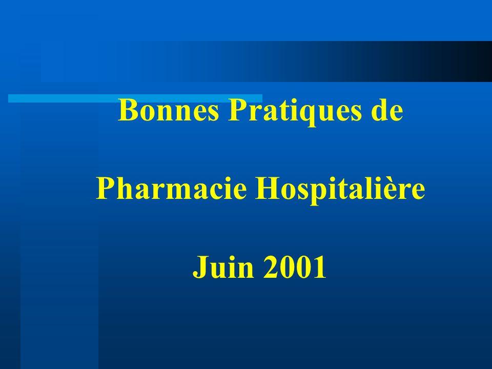 Bonnes Pratiques de Pharmacie Hospitalière Juin 2001
