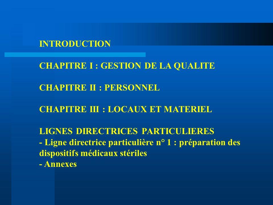 INTRODUCTION CHAPITRE I : GESTION DE LA QUALITE CHAPITRE II : PERSONNEL CHAPITRE III : LOCAUX ET MATERIEL LIGNES DIRECTRICES PARTICULIERES - Ligne dir