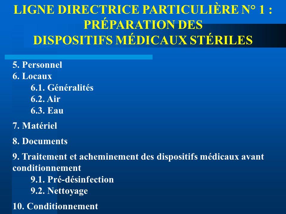 LIGNE DIRECTRICE PARTICULIÈRE N° 1 : PRÉPARATION DES DISPOSITIFS MÉDICAUX STÉRILES 5. Personnel 6. Locaux 6.1. Généralités 6.2. Air 6.3. Eau 7. Matéri