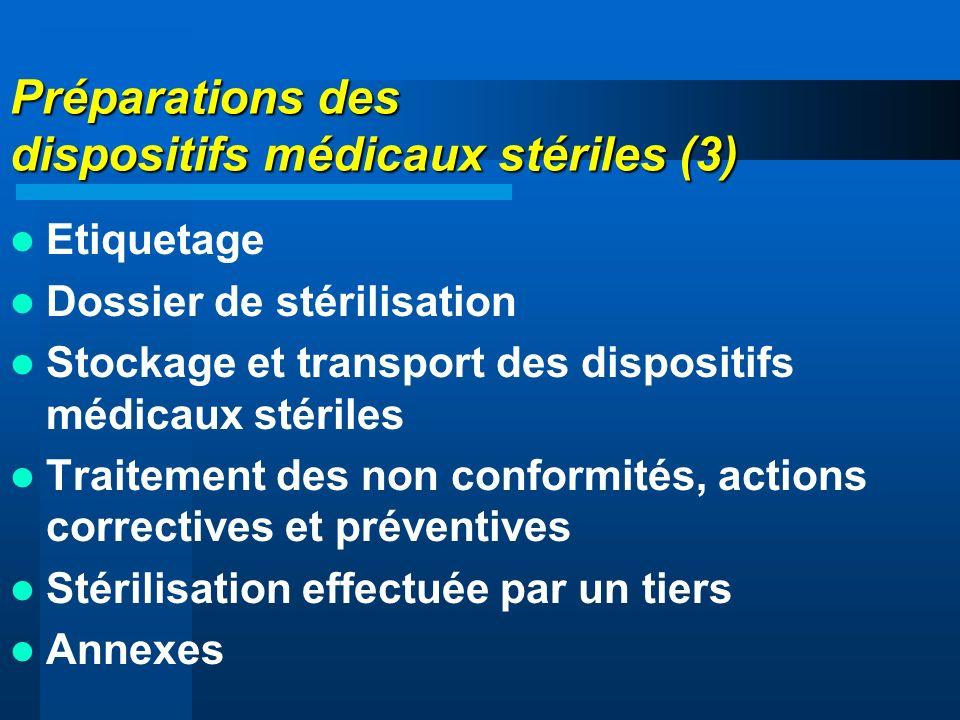 Préparations des dispositifs médicaux stériles (3) Etiquetage Dossier de stérilisation Stockage et transport des dispositifs médicaux stériles Traitem