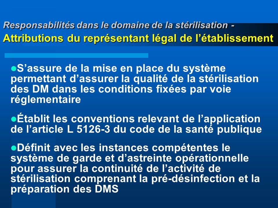 Responsabilités dans le domaine de la stérilisation - Attributions du représentant légal de létablissement Sassure de la mise en place du système perm