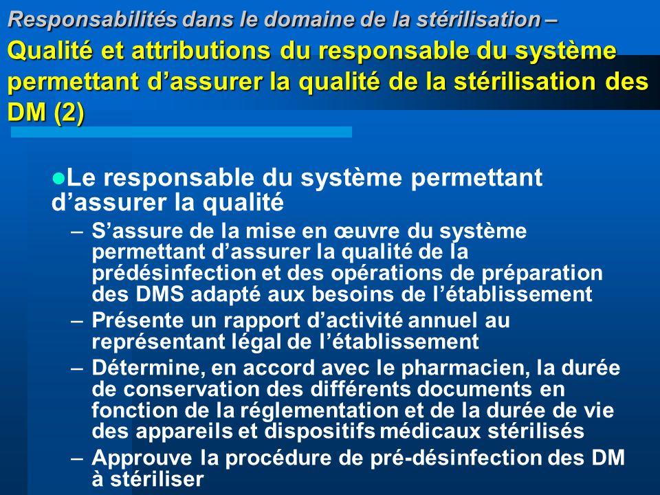 Responsabilités dans le domaine de la stérilisation – Qualité et attributions du responsable du système permettant dassurer la qualité de la stérilisa