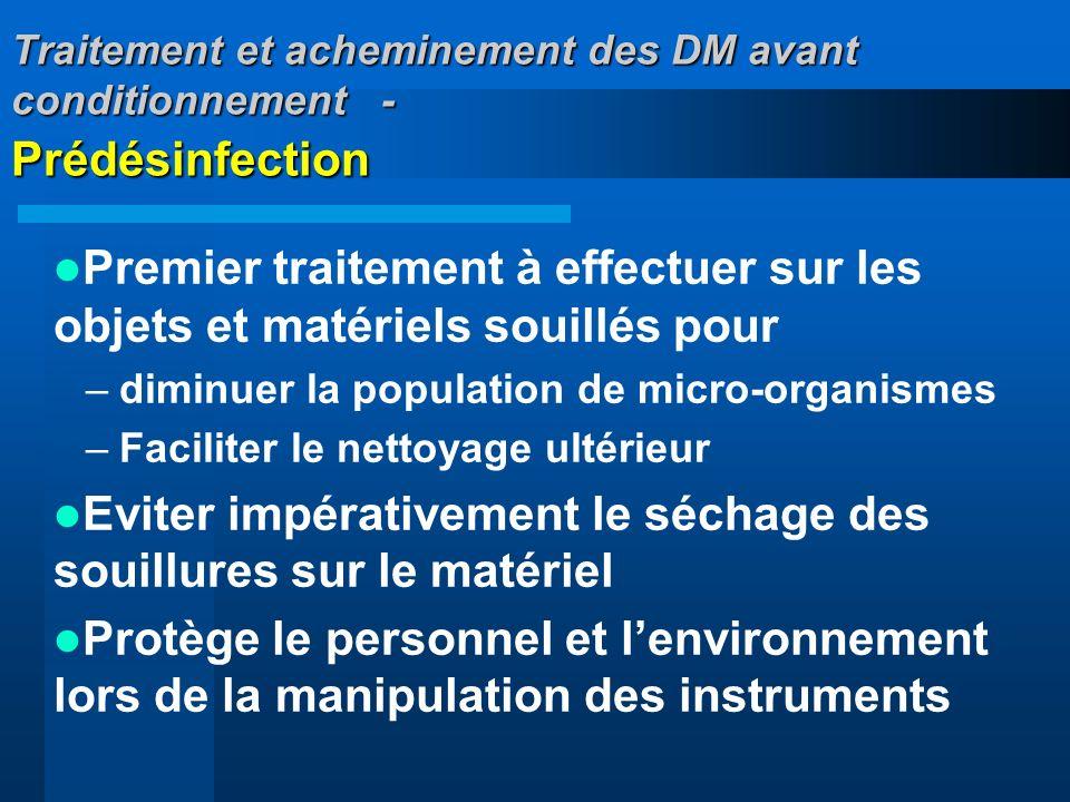 Traitement et acheminement des DM avant conditionnement - Prédésinfection Premier traitement à effectuer sur les objets et matériels souillés pour –di