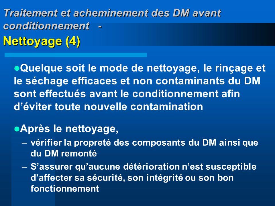 Traitement et acheminement des DM avant conditionnement - Nettoyage (4) Quelque soit le mode de nettoyage, le rinçage et le séchage efficaces et non c