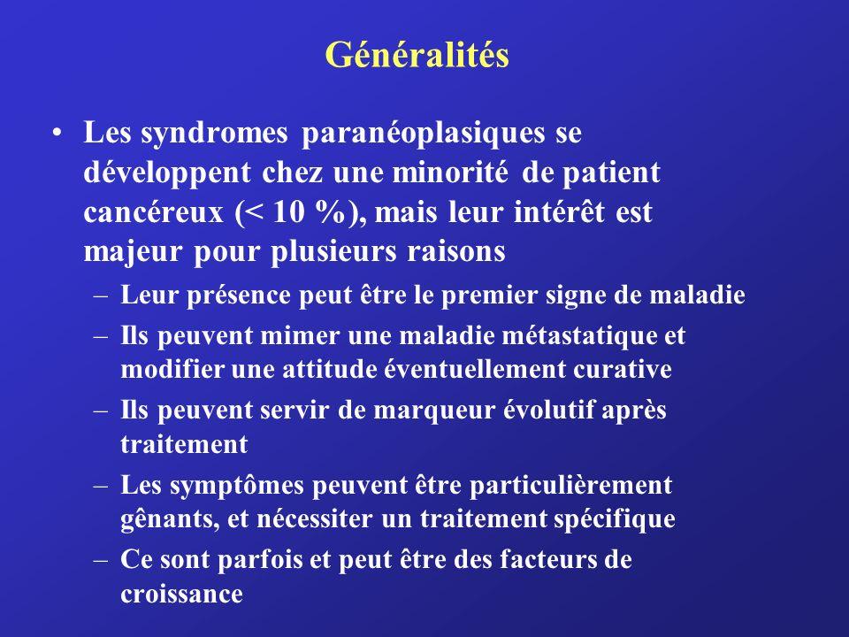 Manifestations paranéoplasiques possibles Hématologiques Polyglobulie (au cours des cancers du rein, carcinomes hépatocellulaires, hémangioblastomes cérébelleux) Anémie : la plupart du temps aisée à expliquer (infiltration médullaire, chimio/radiothérapie, saignement …) Neutrophilie, à différencier dune LMC, dune infection…, éosinophilie, basophilie, thrombocytose Anomalie de la coagulation comportant phlébites à répétition, CIVD, endocardite « marastique » (thrombotique, non bactérienne).
