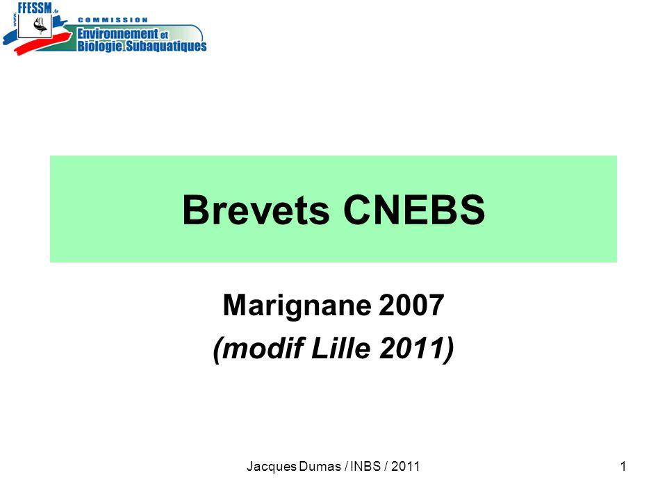 Jacques Dumas / INBS / 20112 Niveau 1 Bio Niveau 2 Bio perfectionnement Module pédagogique FB1 Attestation de découverte Niveau technique daccès: P2 Niveau technique daccès: Guide palanquée niveau 4 FB2 = Formateur Biologie 2 ème degré FB3 = Formateur Biologie 3ème degré +