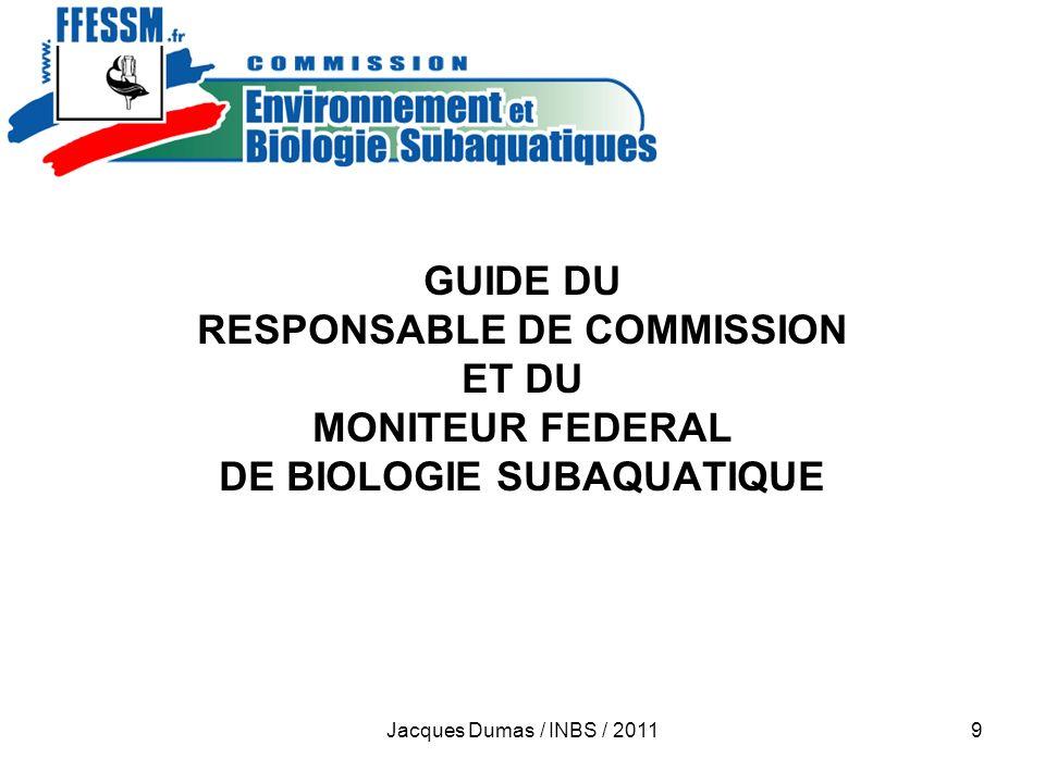 Jacques Dumas / INBS / 201110 Licencié < 8ans 3h théorie min 1 activ plongée ou rando