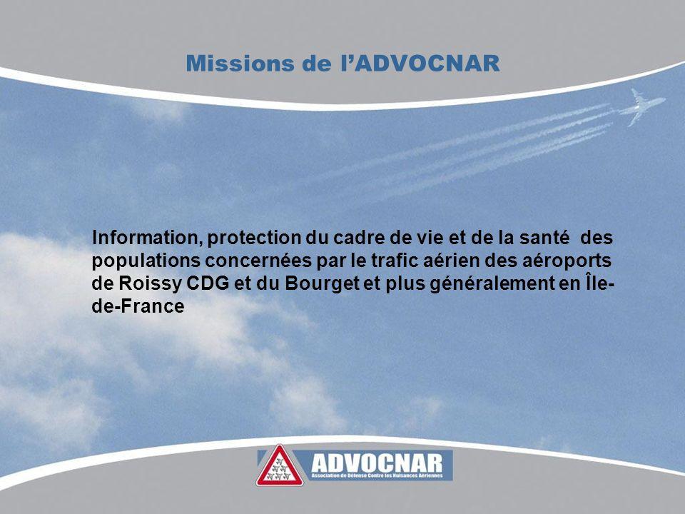 Missions de lADVOCNAR Information, protection du cadre de vie et de la santé des populations concernées par le trafic aérien des aéroports de Roissy CDG et du Bourget et plus généralement en Île- de-France