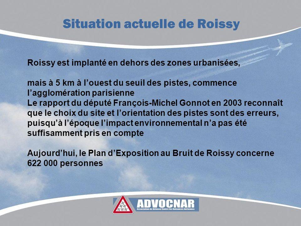 Roissy est implanté en dehors des zones urbanisées, mais à 5 km à louest du seuil des pistes, commence lagglomération parisienne Le rapport du député
