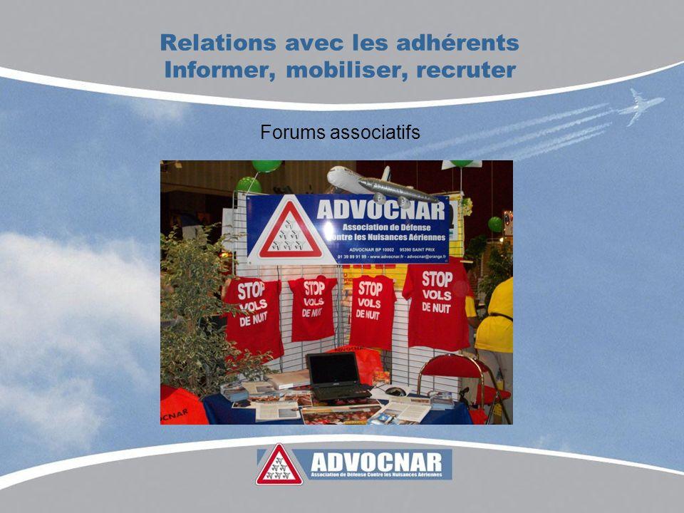 Relations avec les adhérents Informer, mobiliser, recruter Forums associatifs