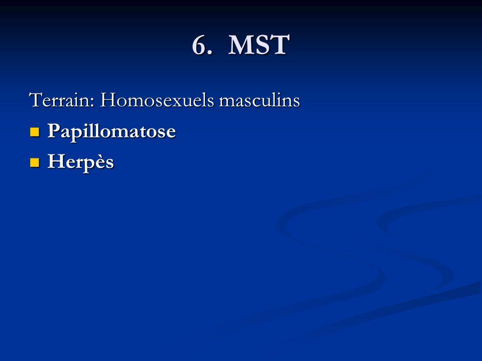 6. MST Terrain: Homosexuels masculins Papillomatose Papillomatose Herpès Herpès