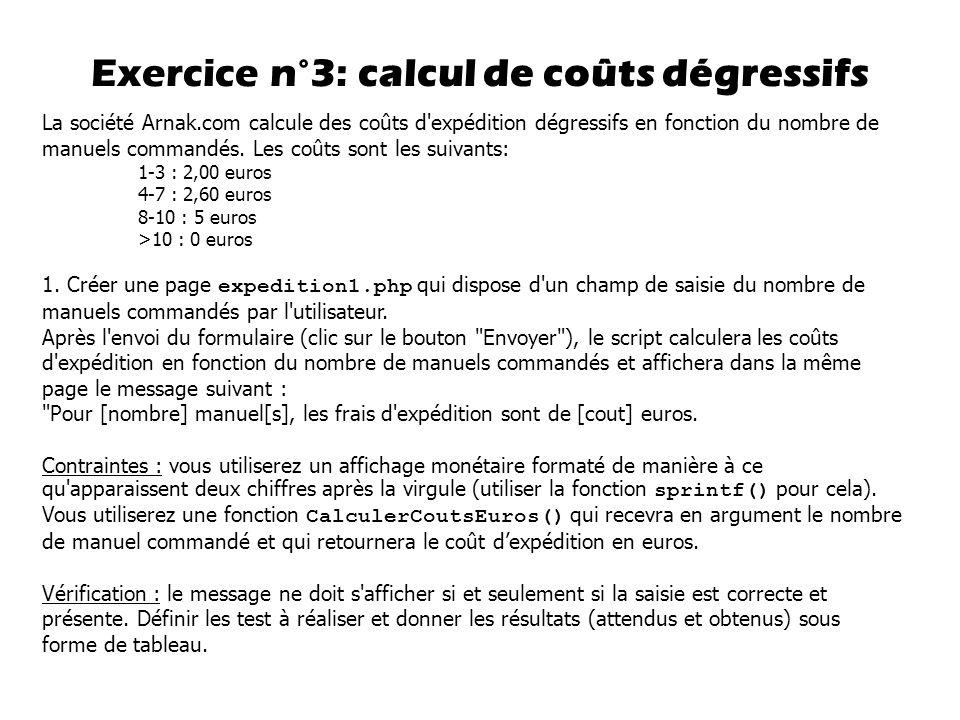 Exercice n°3: calcul de coûts dégressifs La société Arnak.com calcule des coûts d'expédition dégressifs en fonction du nombre de manuels commandés. Le