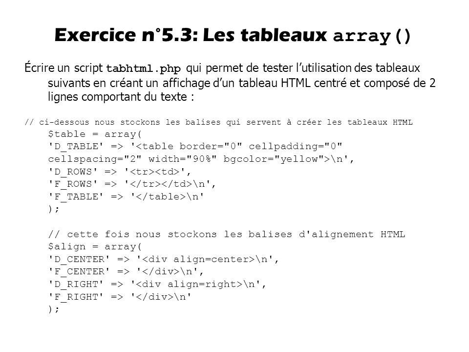 Écrire un script tabhtml.php qui permet de tester lutilisation des tableaux suivants en créant un affichage dun tableau HTML centré et composé de 2 li