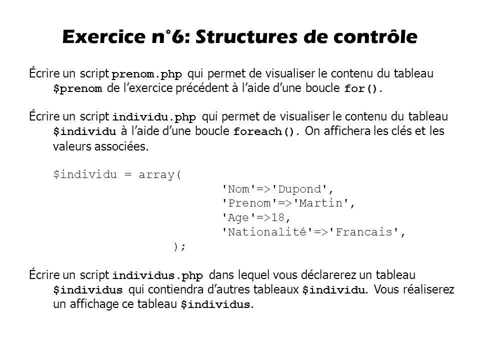 Écrire un script prenom.php qui permet de visualiser le contenu du tableau $prenom de lexercice précédent à laide dune boucle for(). Écrire un script